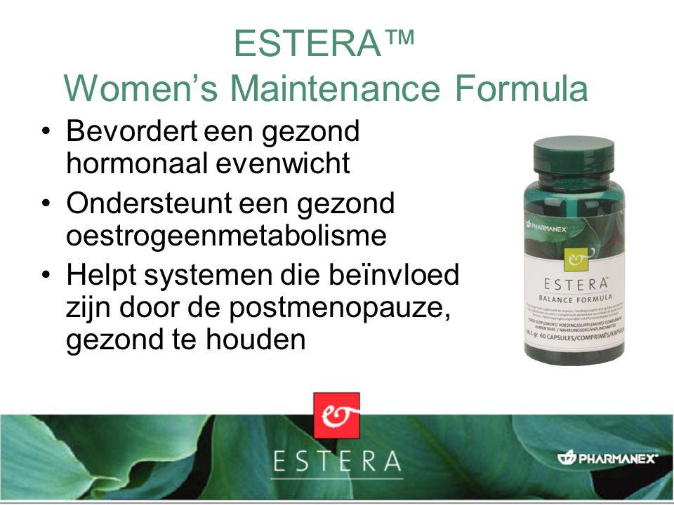 ESTERA™ Women's Maintenance Formula Bevordert een gezond hormonaal evenwicht Ondersteunt een gezond oestrogeenmetabolisme Helpt systemen die beïnvloed