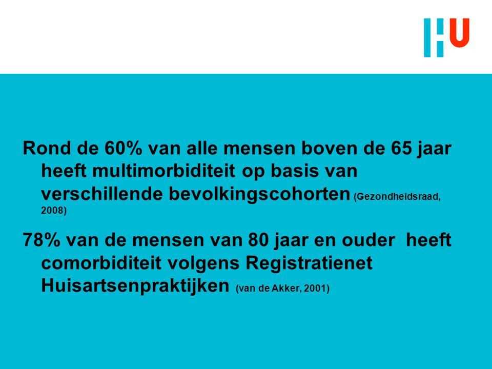 Rond de 60% van alle mensen boven de 65 jaar heeft multimorbiditeit op basis van verschillende bevolkingscohorten (Gezondheidsraad, 2008) 78% van de m