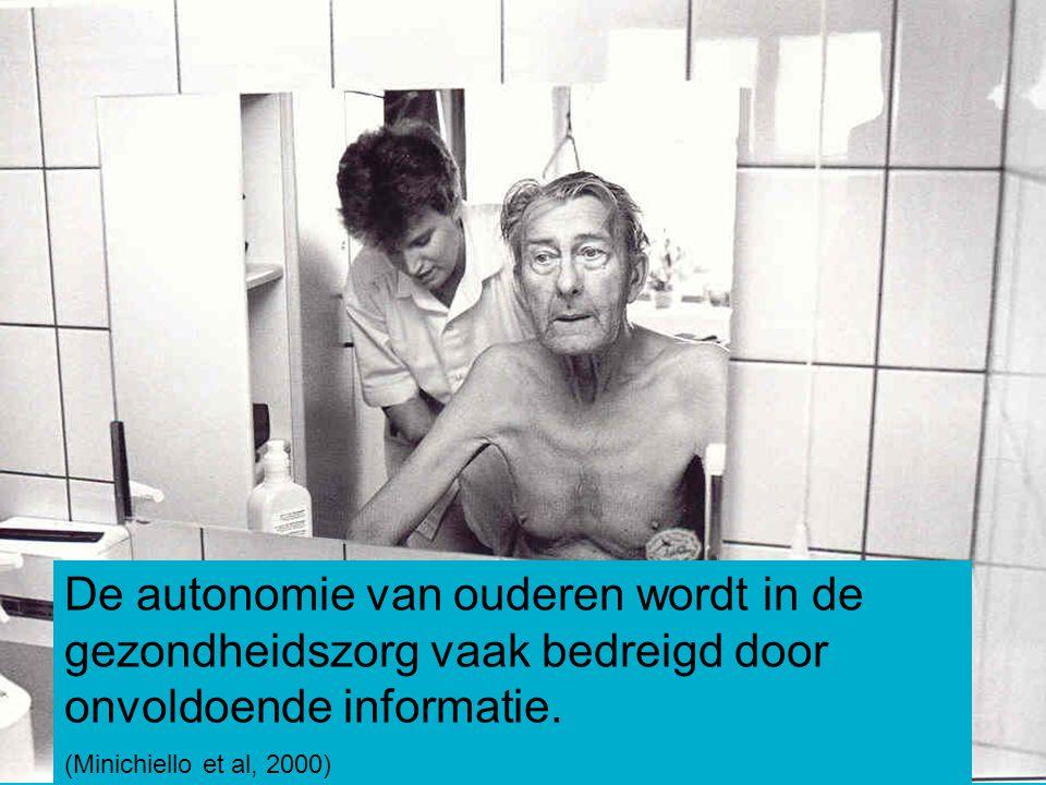 De autonomie van ouderen wordt in de gezondheidszorg vaak bedreigd door onvoldoende informatie. (Minichiello et al, 2000)
