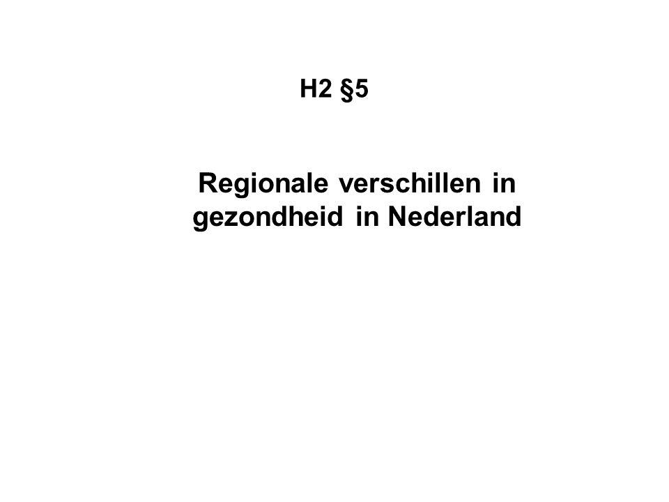 H2 §5 Regionale verschillen in gezondheid in Nederland