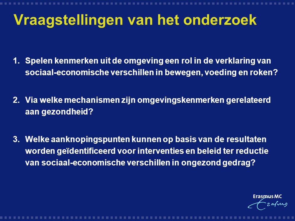 Conceptueel Raamwerk Omgevingskenmerken fysiek sociaal Sociaal-economische positie Opleiding Inkomen (On)gezond gedrag Lichamelijke activiteit Voeding Roken Individuele kenmerken Psychosociale constructen (uitkomstverwachtingen, sociale normen, eigen effectiviteit) (1)(2)