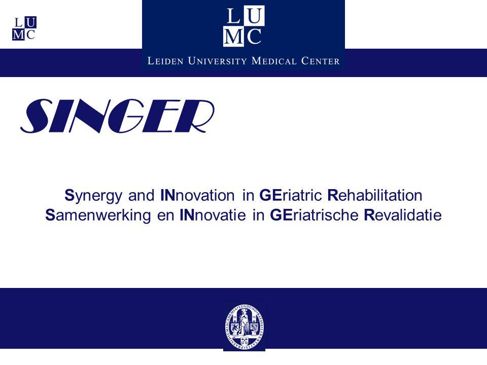 SINGER Synergy and INnovation in GEriatric Rehabilitation Samenwerking en INnovatie in GEriatrische Revalidatie