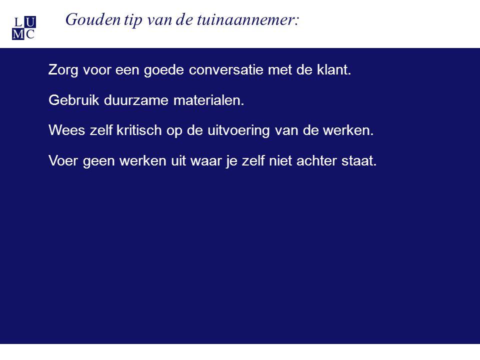 21-11-1135 Gouden tip van de tuinaannemer: Zorg voor een goede conversatie met de klant. Gebruik duurzame materialen. Wees zelf kritisch op de uitvoer