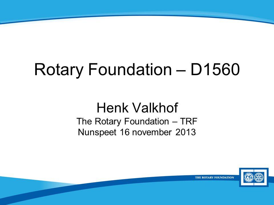 District Rotary Foundation Seminar District Grants D1560 criteria -Het project is kleinschalig < €10.000,- Financiële clubinspanning van minimaal 50% TRF bijdrage is maximaal € 5000,-
