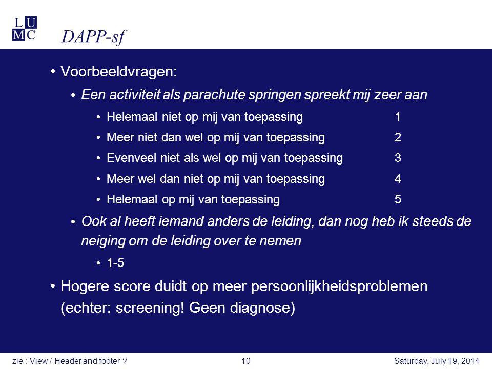 DAPP-sf Voorbeeldvragen: Een activiteit als parachute springen spreekt mij zeer aan Helemaal niet op mij van toepassing1 Meer niet dan wel op mij van
