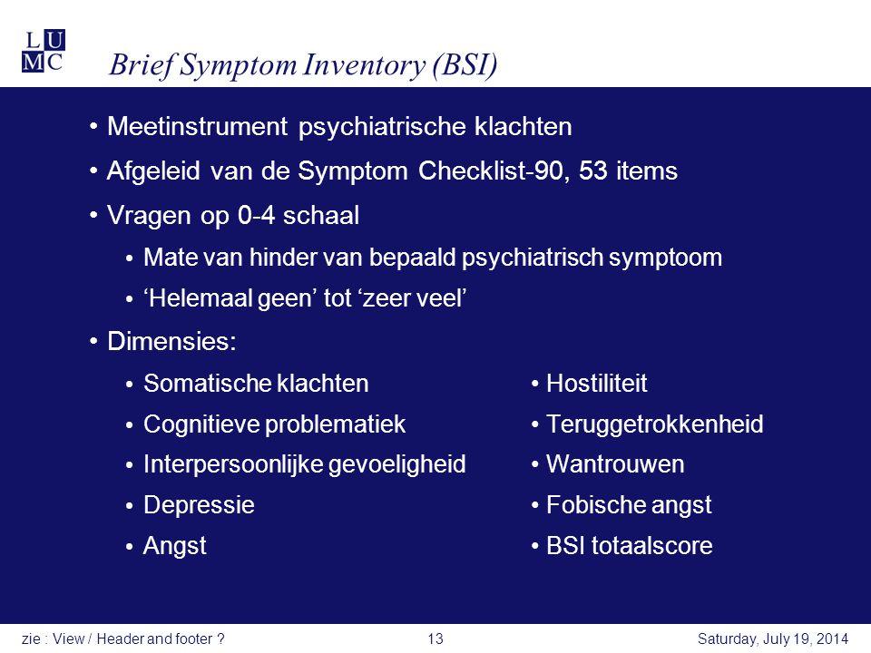 Brief Symptom Inventory (BSI) Meetinstrument psychiatrische klachten Afgeleid van de Symptom Checklist-90, 53 items Vragen op 0-4 schaal Mate van hind
