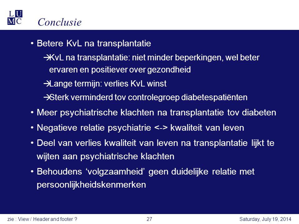 Conclusie Betere KvL na transplantatie  KvL na transplantatie: niet minder beperkingen, wel beter ervaren en positiever over gezondheid  Lange termi