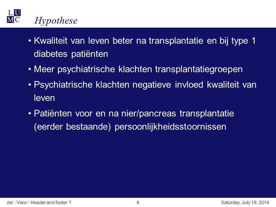 Saturday, July 19, 2014zie : View / Header and footer ?4 Hypothese Kwaliteit van leven beter na transplantatie en bij type 1 diabetes patiënten Meer p