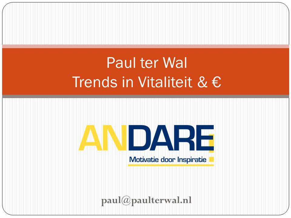 paul@paulterwal.nl Paul ter Wal Trends in Vitaliteit & €