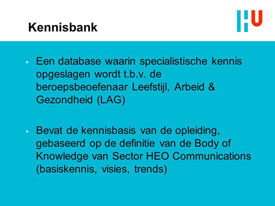 Kennisbank  Een database waarin specialistische kennis opgeslagen wordt t.b.v. de beroepsbeoefenaar Leefstijl, Arbeid & Gezondheid (LAG)  Bevat de k