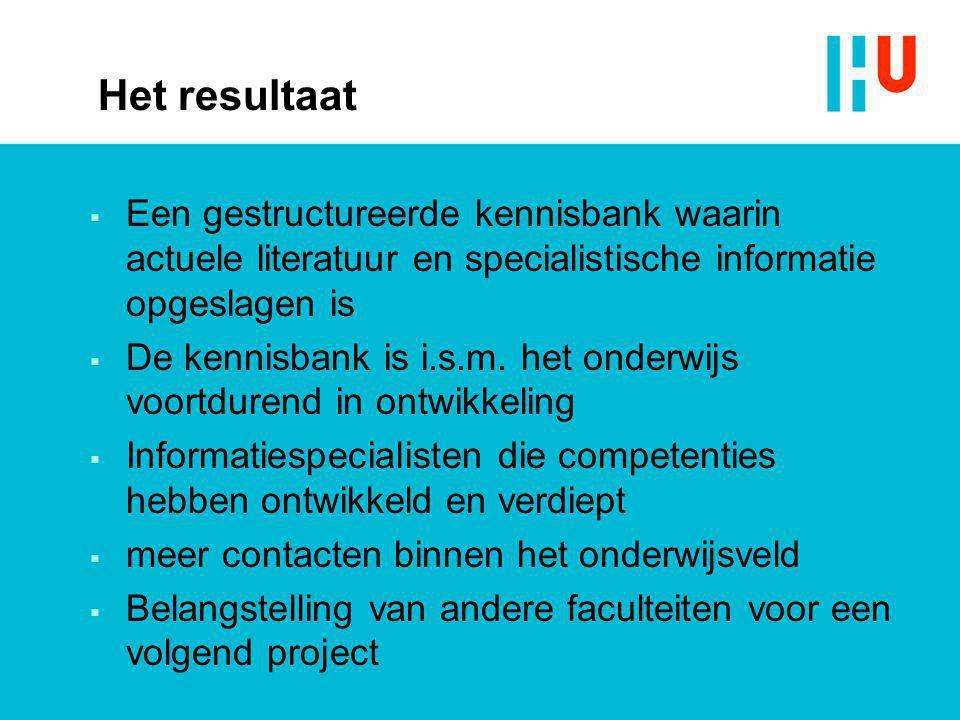 Het resultaat  Een gestructureerde kennisbank waarin actuele literatuur en specialistische informatie opgeslagen is  De kennisbank is i.s.m. het ond