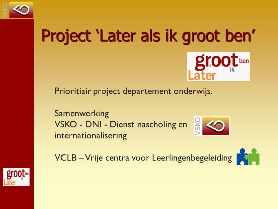 Project 'Later als ik groot ben' Prioritiair project departement onderwijs.