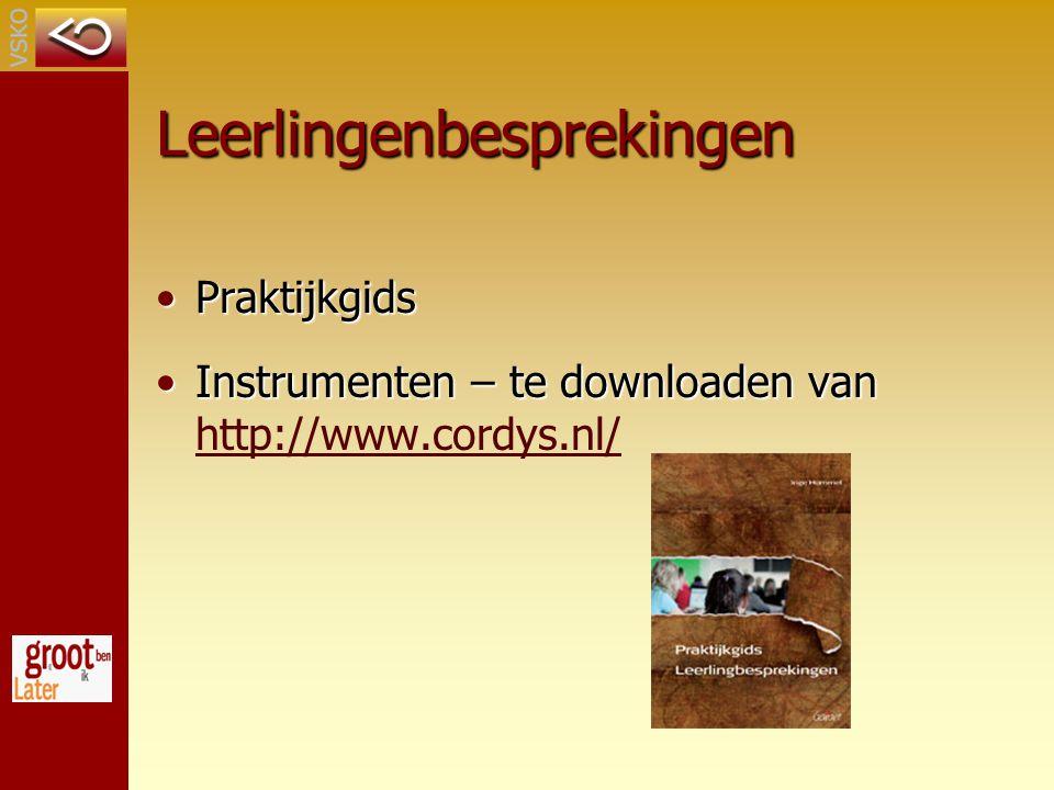 Leerlingenbesprekingen PraktijkgidsPraktijkgids Instrumenten – te downloaden vanInstrumenten – te downloaden van http://www.cordys.nl/ http://www.cordys.nl/