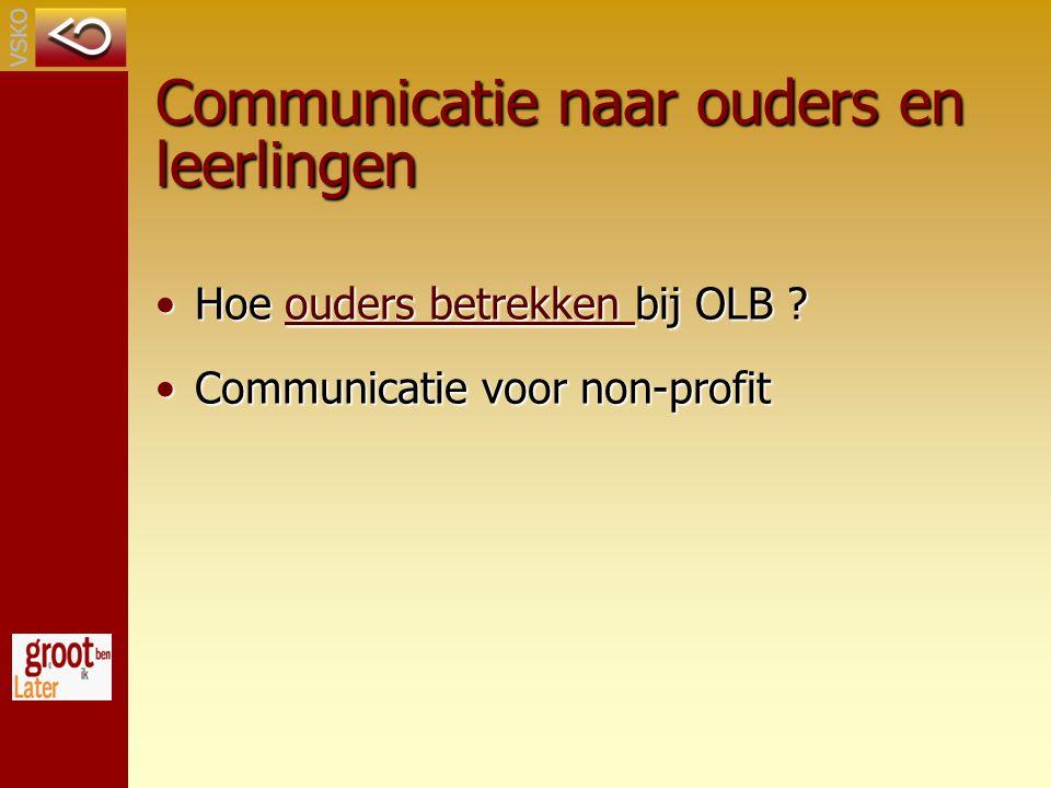 Communicatie naar ouders en leerlingen Hoe ouders betrekken bij OLB ?Hoe ouders betrekken bij OLB ?ouders betrekken ouders betrekken Communicatie voor non-profitCommunicatie voor non-profit