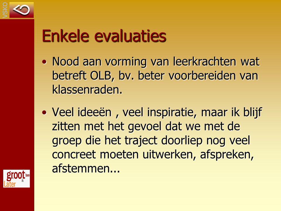 Enkele evaluaties Nood aan vorming van leerkrachten wat betreft OLB, bv.