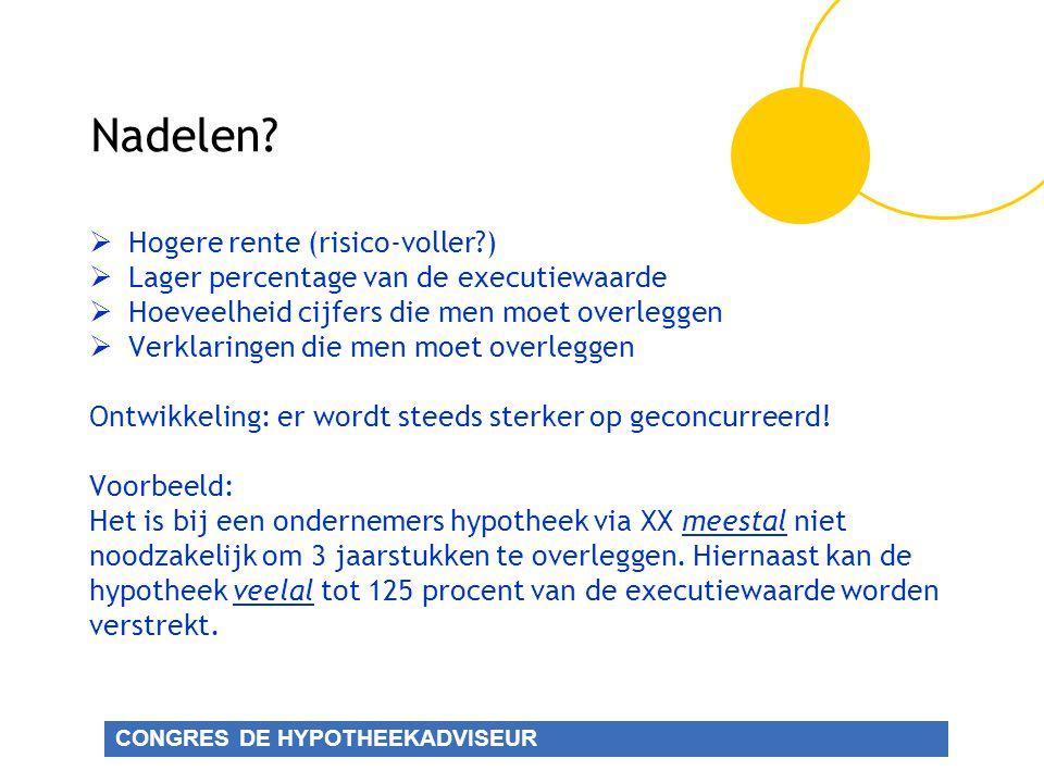 CONGRES DE HYPOTHEEKADVISEUR Nadelen.