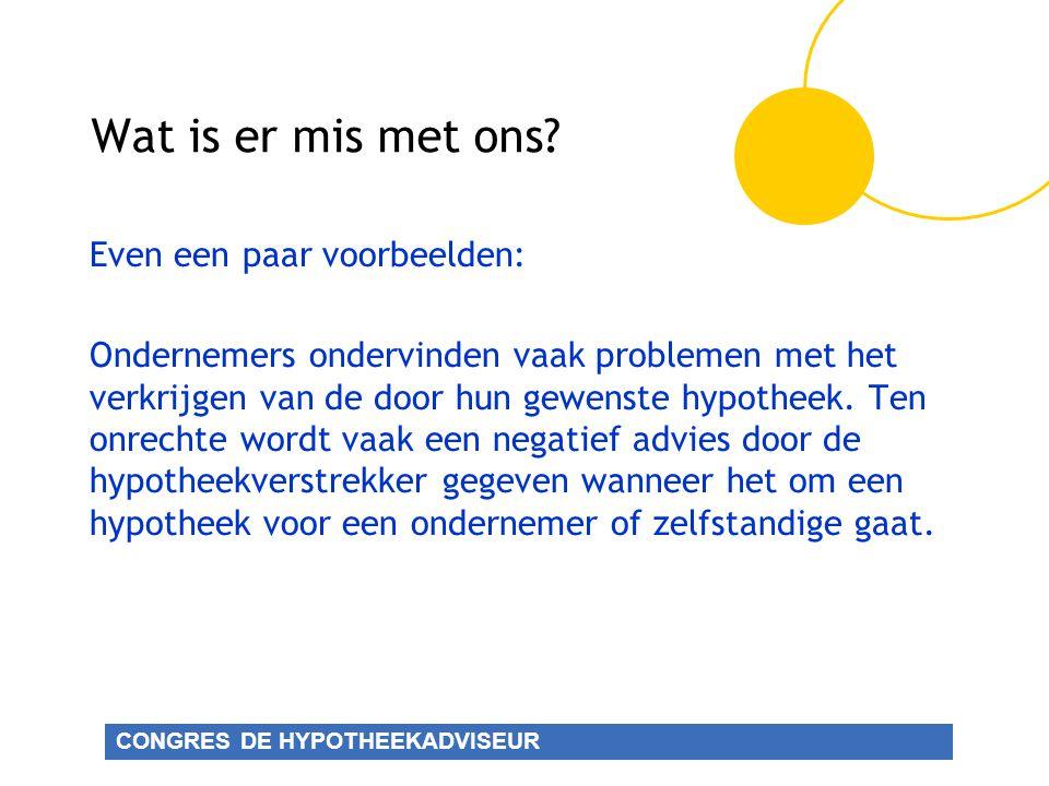 CONGRES DE HYPOTHEEKADVISEUR Wat is er mis met ons.