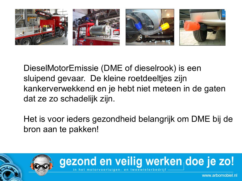 www.arbomobiel.nl Strategie actie DieselMotorEmissie (DME of dieselrook) is een sluipend gevaar. De kleine roetdeeltjes zijn kankerverwekkend en je he