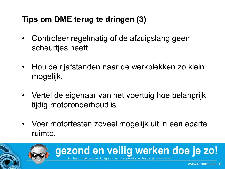 www.arbomobiel.nl Tips om DME terug te dringen (3) Controleer regelmatig of de afzuigslang geen scheurtjes heeft. Hou de rijafstanden naar de werkplek