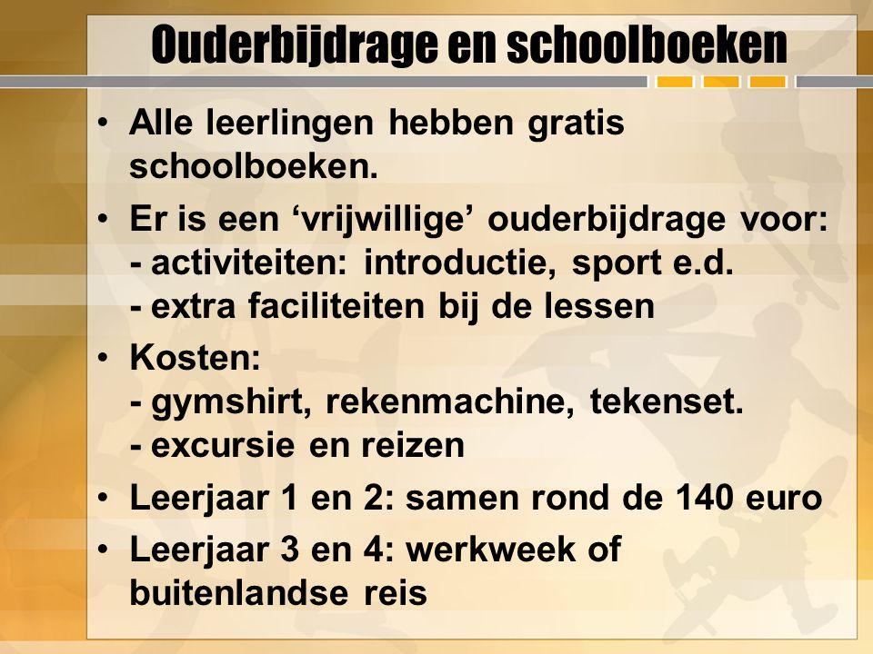 Ouderbijdrage en schoolboeken Alle leerlingen hebben gratis schoolboeken. Er is een 'vrijwillige' ouderbijdrage voor: - activiteiten: introductie, spo