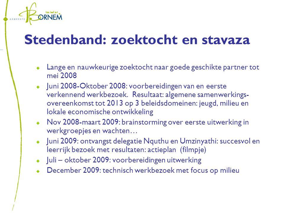 Stedenband: zoektocht en stavaza  Lange en nauwkeurige zoektocht naar goede geschikte partner tot mei 2008  Juni 2008-Oktober 2008: voorbereidingen van en eerste verkennend werkbezoek.