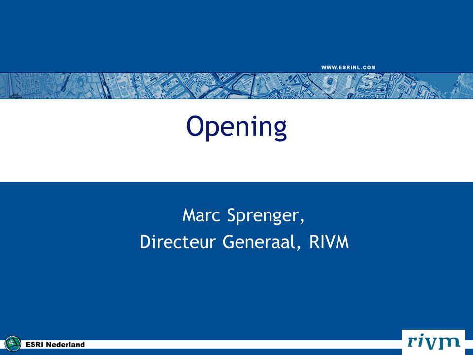 Opening Marc Sprenger, Directeur Generaal, RIVM