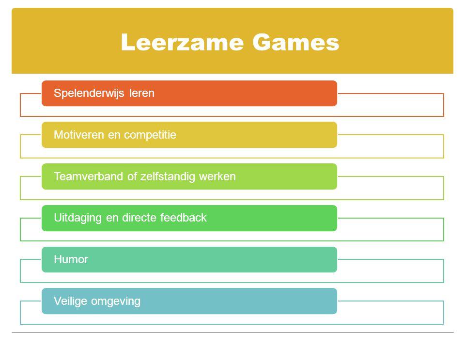 Leerzame Games Spelenderwijs lerenMotiveren en competitieTeamverband of zelfstandig werkenUitdaging en directe feedbackHumorVeilige omgeving