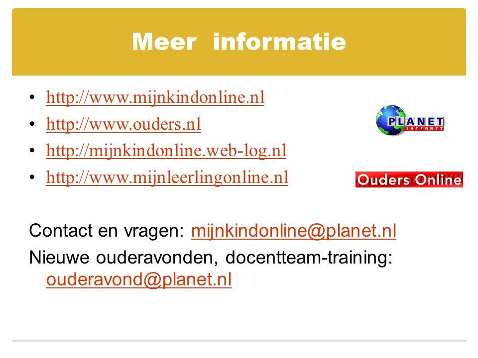 Meer informatie http://www.mijnkindonline.nl http://www.ouders.nl http://mijnkindonline.web-log.nl http://www.mijnleerlingonline.nl Contact en vragen: