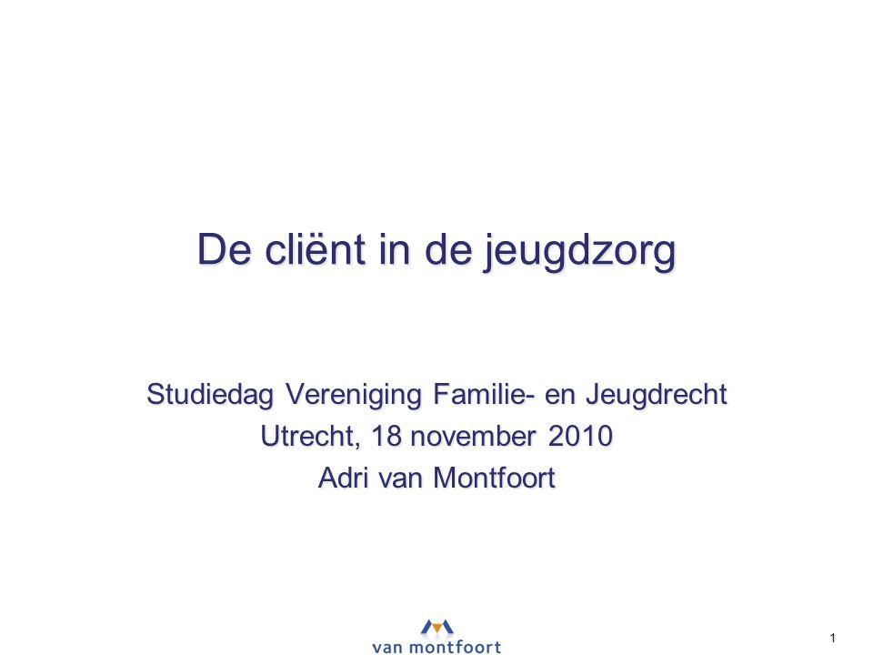 De cliënt in de jeugdzorg Studiedag Vereniging Familie- en Jeugdrecht Utrecht, 18 november 2010 Adri van Montfoort ‣ ‣ ‣ NPT 1