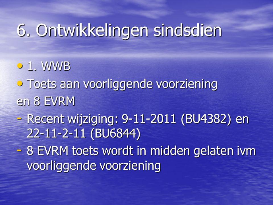 6. Ontwikkelingen sindsdien 1. WWB 1. WWB Toets aan voorliggende voorziening Toets aan voorliggende voorziening en 8 EVRM - Recent wijziging: 9-11-201
