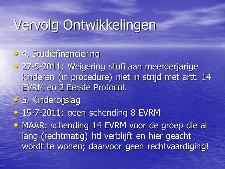 Vervolg Ontwikkelingen 4. Studiefinanciering 4. Studiefinanciering 27-5-2011; Weigering stufi aan meerderjarige kinderen (in procedure) niet in strijd