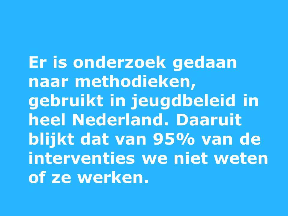 Er is onderzoek gedaan naar methodieken, gebruikt in jeugdbeleid in heel Nederland.