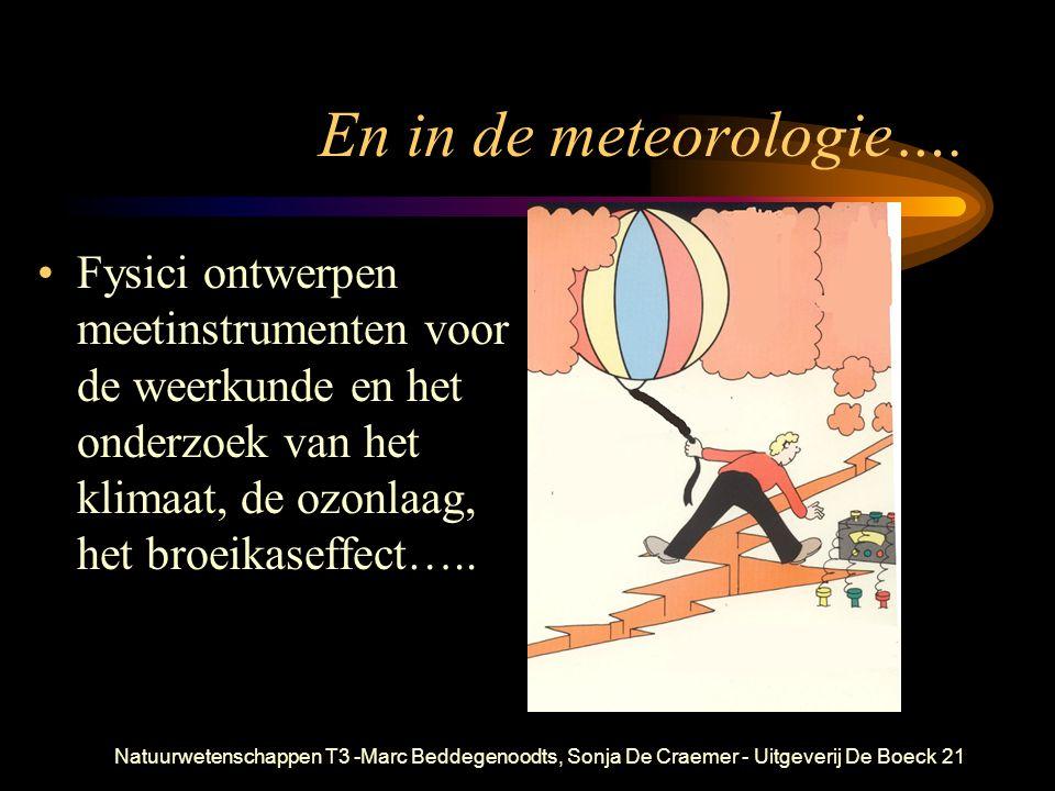 Natuurwetenschappen T3 -Marc Beddegenoodts, Sonja De Craemer - Uitgeverij De Boeck21 En in de meteorologie…. Fysici ontwerpen meetinstrumenten voor de