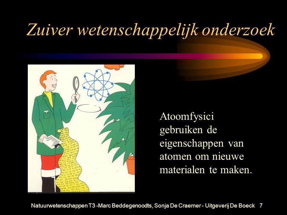 Natuurwetenschappen T3 -Marc Beddegenoodts, Sonja De Craemer - Uitgeverij De Boeck7 Zuiver wetenschappelijk onderzoek Atoomfysici gebruiken de eigensc