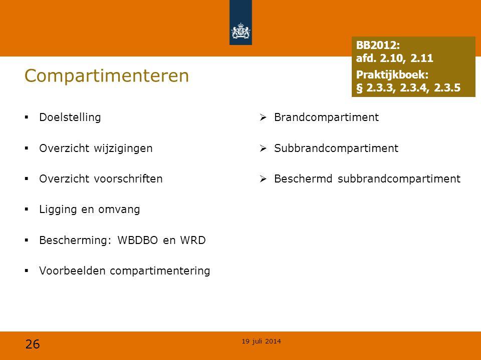 26 Compartimenteren  Doelstelling  Overzicht wijzigingen  Overzicht voorschriften  Ligging en omvang  Bescherming: WBDBO en WRD  Voorbeelden com