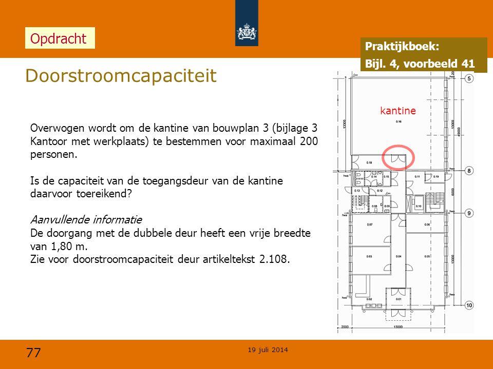 77 Doorstroomcapaciteit 19 juli 2014 Overwogen wordt om de kantine van bouwplan 3 (bijlage 3 Kantoor met werkplaats) te bestemmen voor maximaal 200 p