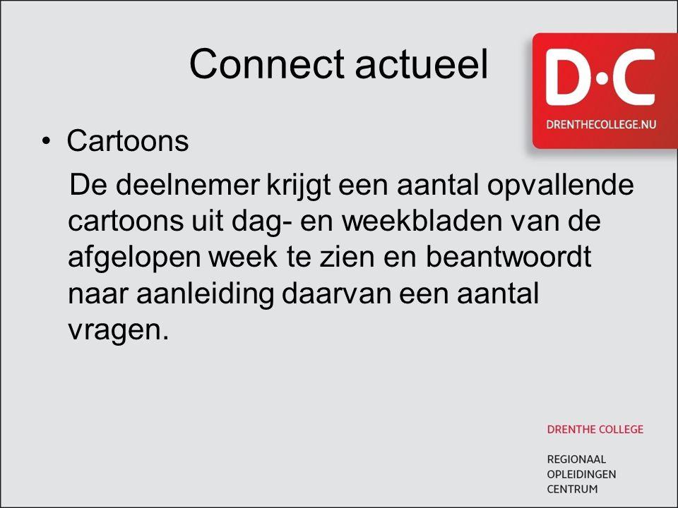 Connect actueel Cartoons De deelnemer krijgt een aantal opvallende cartoons uit dag- en weekbladen van de afgelopen week te zien en beantwoordt naar a