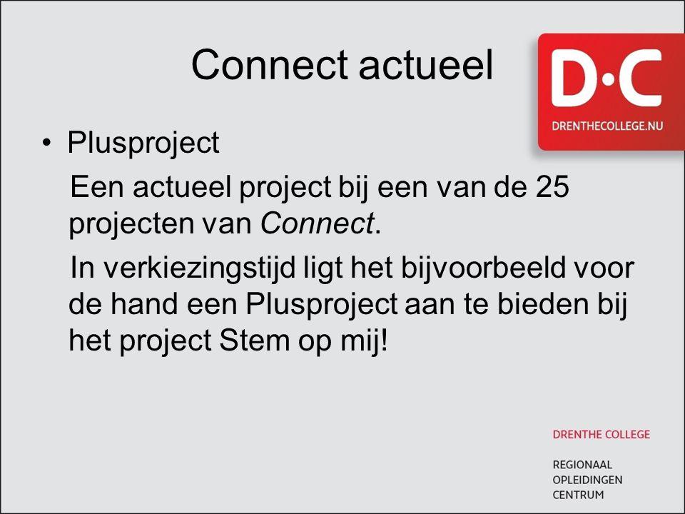 Connect actueel Plusproject Een actueel project bij een van de 25 projecten van Connect. In verkiezingstijd ligt het bijvoorbeeld voor de hand een Plu