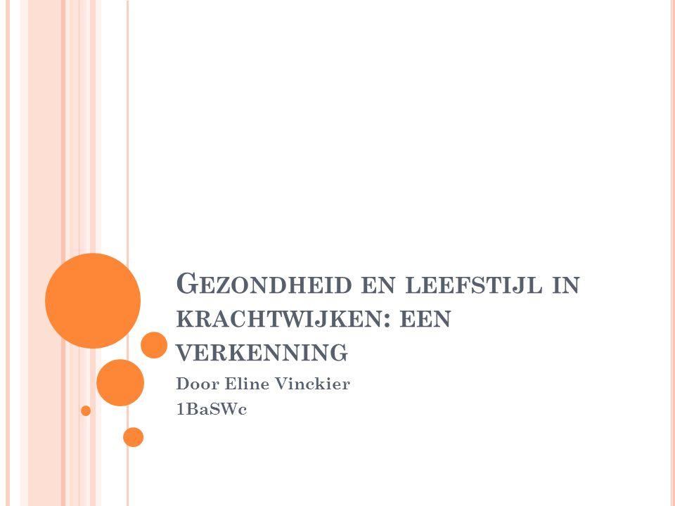 G EZONDHEID EN LEEFSTIJL IN KRACHTWIJKEN : EEN VERKENNING Door Eline Vinckier 1BaSWc