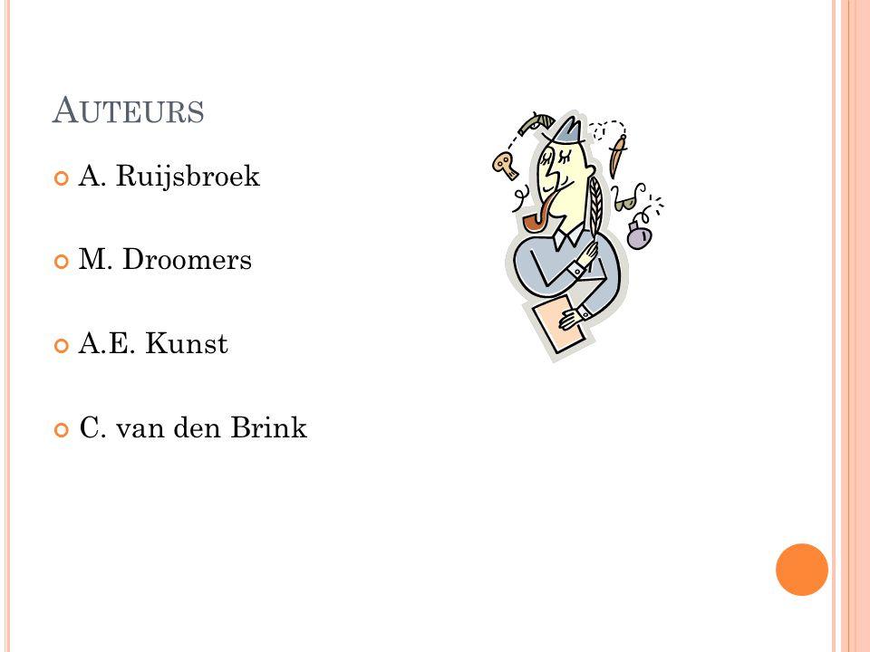 A UTEURS A. Ruijsbroek M. Droomers A.E. Kunst C. van den Brink