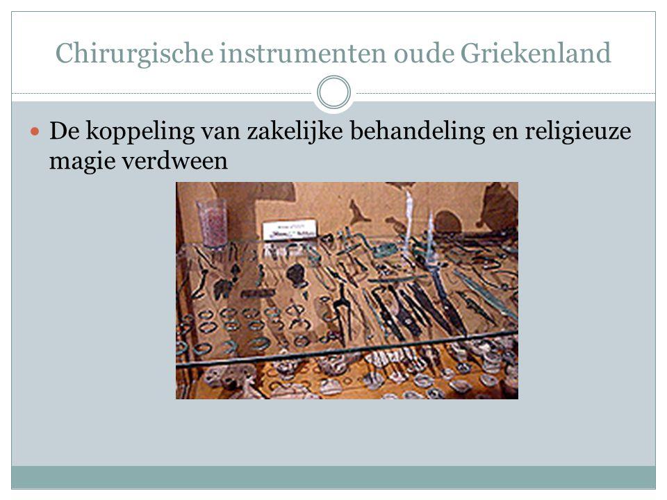 Chirurgische instrumenten oude Griekenland De koppeling van zakelijke behandeling en religieuze magie verdween