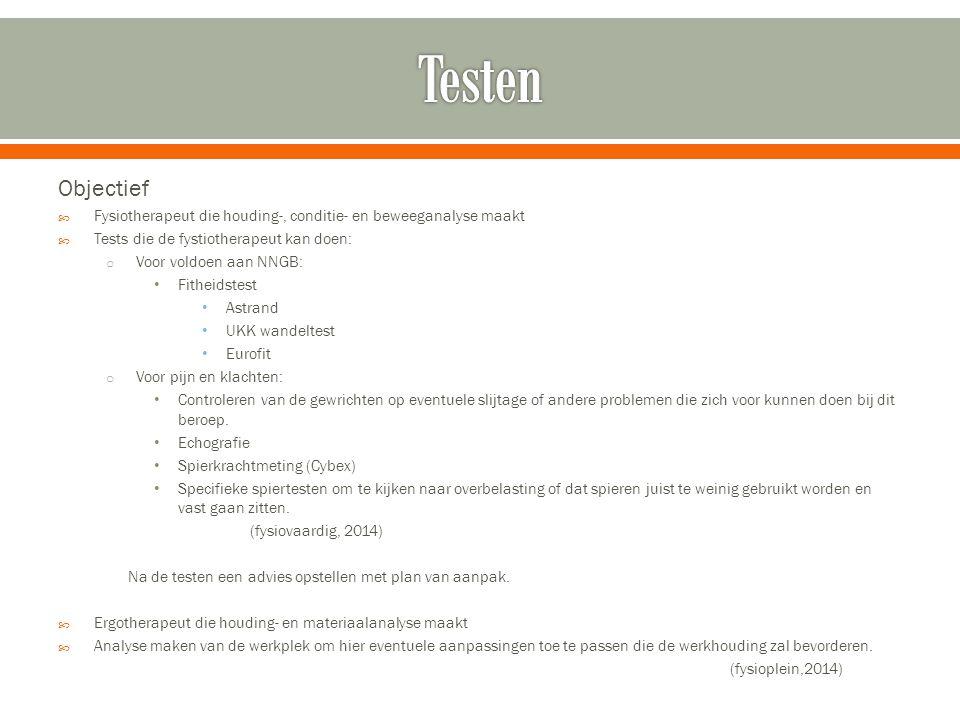 Objectief  Fysiotherapeut die houding-, conditie- en beweeganalyse maakt  Tests die de fystiotherapeut kan doen: o Voor voldoen aan NNGB: Fitheidste