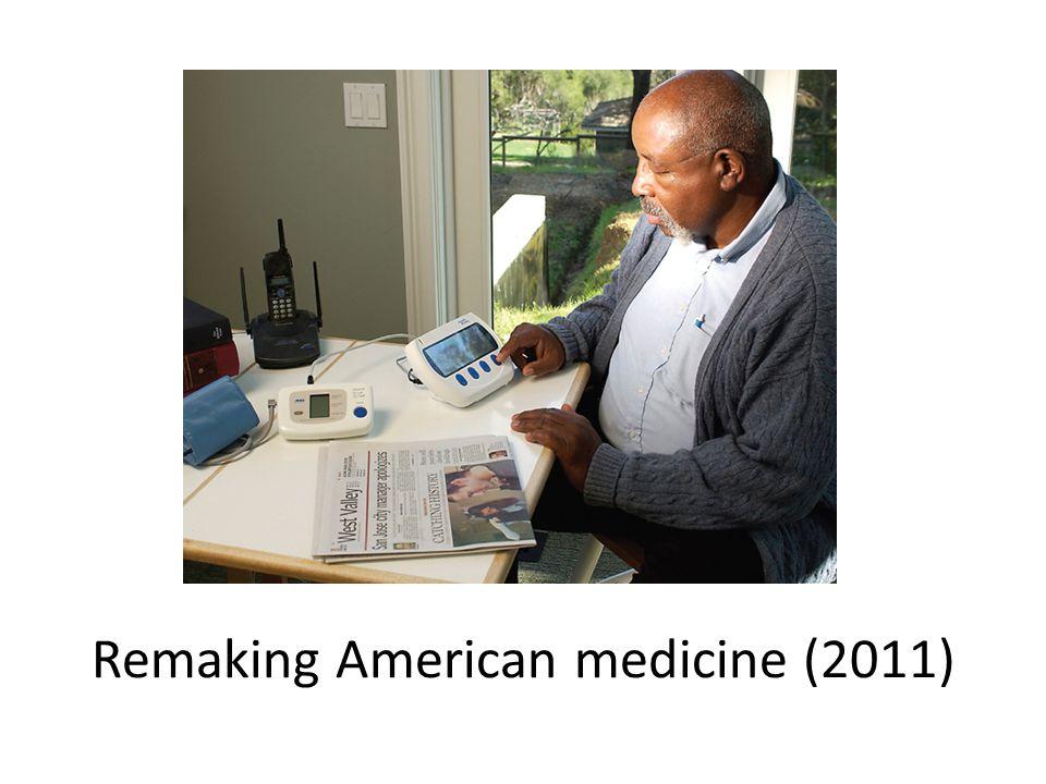 Remaking American medicine (2011)