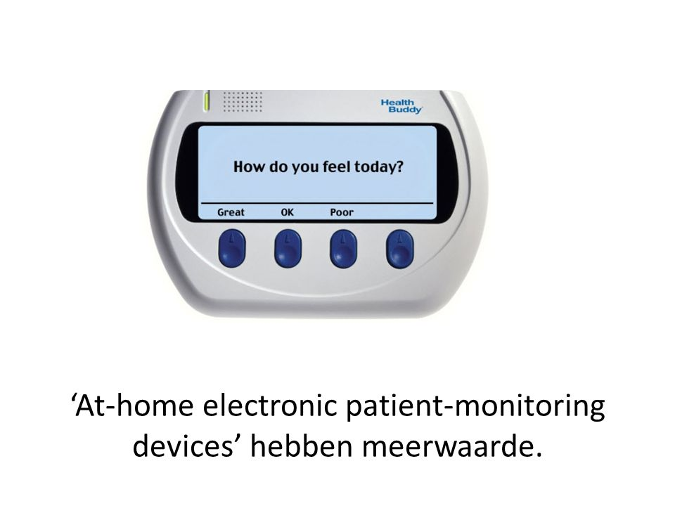 'At-home electronic patient-monitoring devices' hebben meerwaarde.