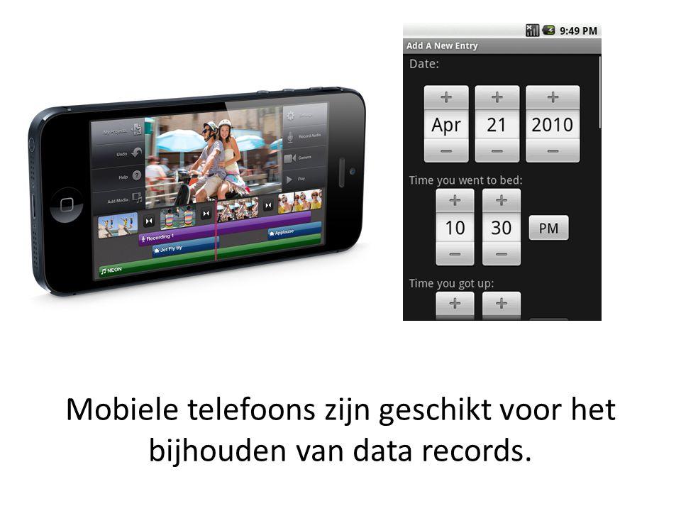 Mobiele telefoons zijn geschikt voor het bijhouden van data records.