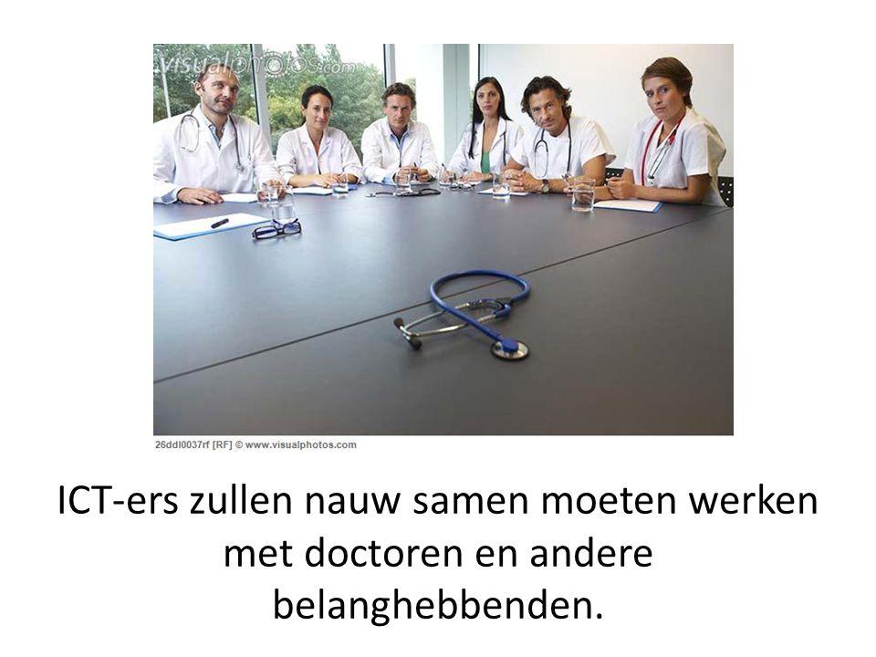 ICT-ers zullen nauw samen moeten werken met doctoren en andere belanghebbenden.