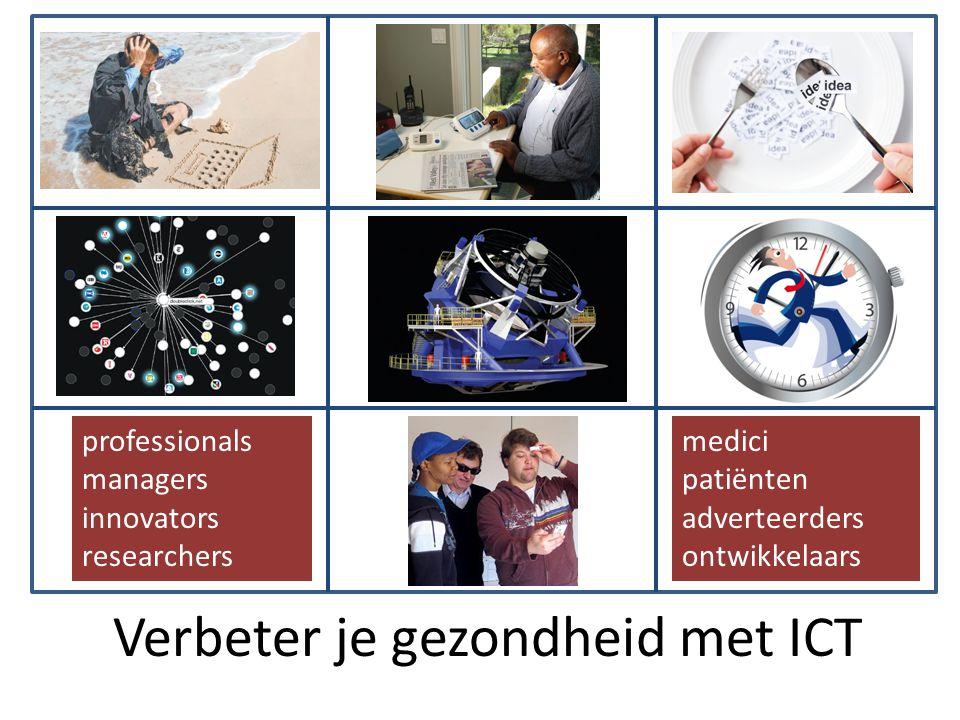 Verbeter je gezondheid met ICT professionals managers innovators researchers medici patiënten adverteerders ontwikkelaars