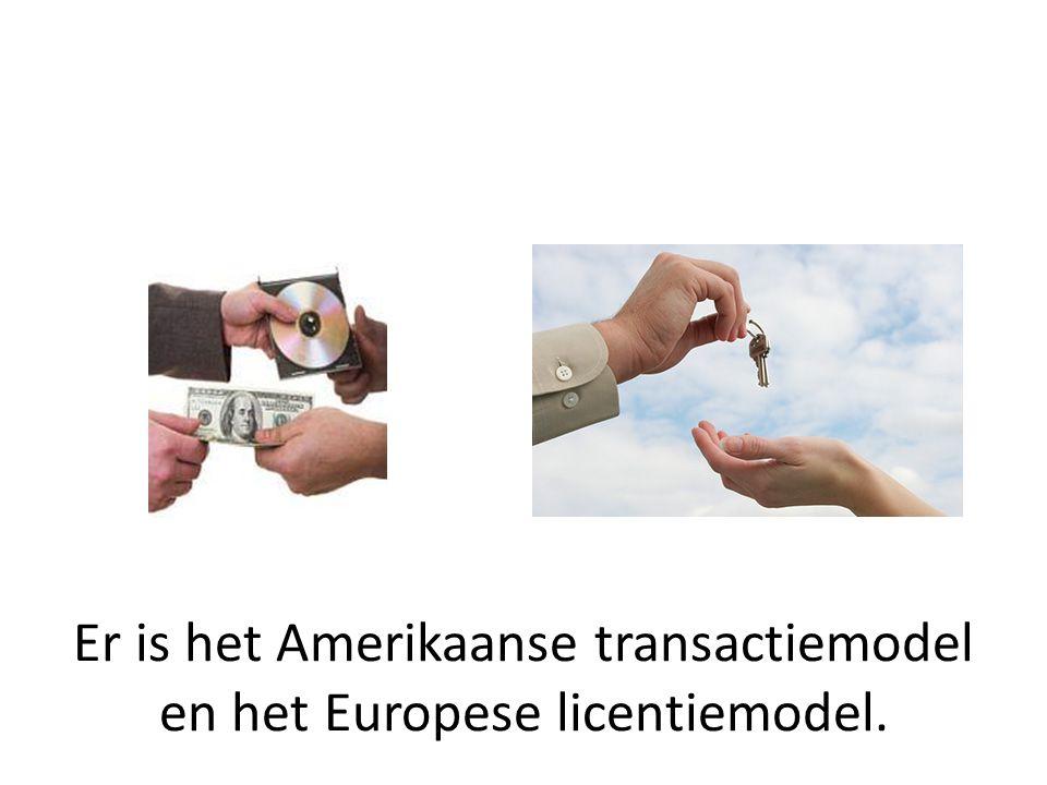 Er is het Amerikaanse transactiemodel en het Europese licentiemodel.