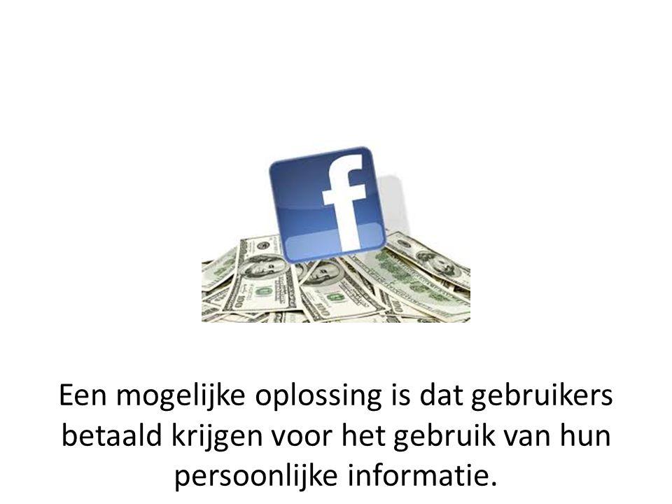 Een mogelijke oplossing is dat gebruikers betaald krijgen voor het gebruik van hun persoonlijke informatie.