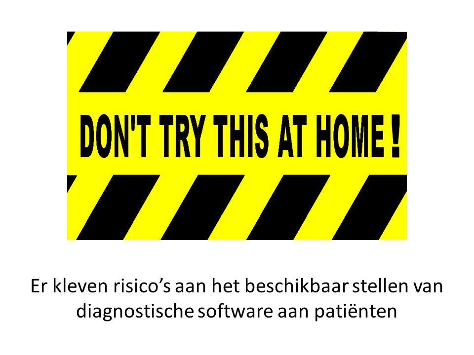 Er kleven risico's aan het beschikbaar stellen van diagnostische software aan patiënten